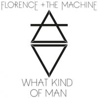 Cover Florence + The Machine - What Kind Of Man