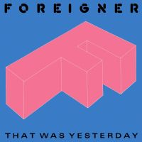 Cover Foreigner - That Was Yesterday