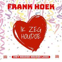 Cover Frank Hoek - Ik zeg houdoe (Het houdoe houdoe lied)