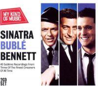 Cover Frank Sinatra / Michael Bublé / Tony Bennett - My Kind Of Music - Sinatra / Bublé / Bennett