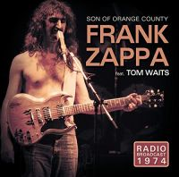 Cover Frank Zappa feat. Tom Waits - Son Of Orange County - Radio Broadcast 1974