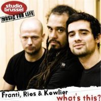 Cover Franti, Rios & Kowlier - What's This?