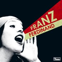 Cover Franz Ferdinand - You Could Have It So Much Better