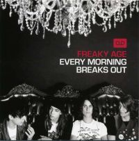 Cover Freaky Age - Every Morning Breaks Out