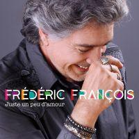 Cover Frédéric François - Juste un peu d'amour