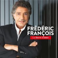 Cover Frédéric François - La liberté d'aimer