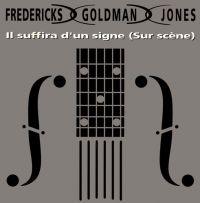 Cover Fredericks, Goldman & Jones - Il suffira d'un signe (Live)