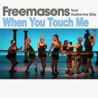 Cover Freemasons feat. Katherine Ellis - When You Touch Me