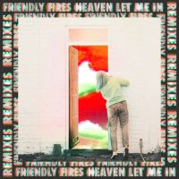 Cover Friendly Fires - Heaven Let Me In