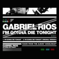 Cover Gabriel Rios - I'm Gonna Die Tonight