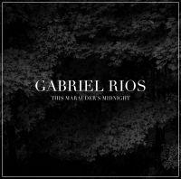 Cover Gabriel Rios - This Marauder's Midnight