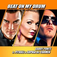 Cover Gabry Ponte feat. Pitbull & Sophia Del Carmen - Beat On My Drum