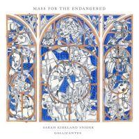 Cover Gallicantus - Sarah Kirkland Snider: Mass For The Endangered