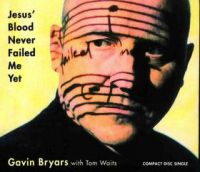 Cover Gavin Bryars with Tom Waits - Jesus' Blood Never Failed Me Yet