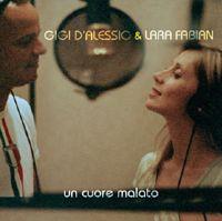 Cover Gigi D'Alessio & Lara Fabian - Un cuore malato
