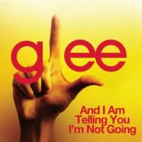 Cover Glee Cast - And I Am Telling You I'm Not Going