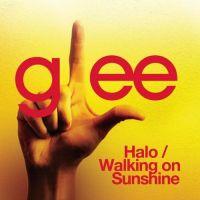 Cover Glee Cast - Halo / Walking On Sunshine