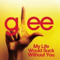 Cover Glee Cast - My Life Would Suck Without You