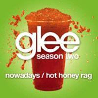 Cover Glee Cast - Nowadays / Hot Honey Rag