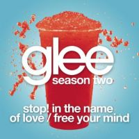 Cover Glee Cast - Stop! In The Name Of Love / Free Your Mind