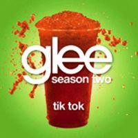 Cover Glee Cast - TiK ToK