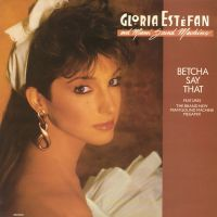 Cover Gloria Estefan And Miami Sound Machine - Betcha Say That