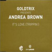 Cover Goldtrix Presents Andrea Brown - It's Love (Trippin')