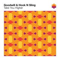 Cover Goodwill & Hook N Sling - Take You Higher