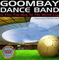 Cover Goombay Dance Band - Is This The Way To The World Cup
