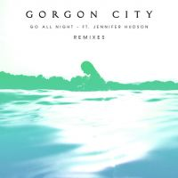 Cover Gorgon City feat. Jennifer Hudson - Go All Night