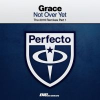 Cover Grace - Not Over Yet (The 2016 Remixes)