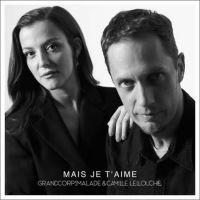 Cover Grand Corps Malade & Camille Lellouche - Mais je t'aime