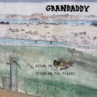 Cover Grandaddy - Bison On The Plains