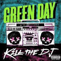 Cover Green Day - Kill The DJ