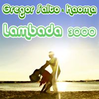 Cover Gregor Salto & Kaoma - Lambada 3000