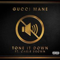 Cover Gucci Mane feat. Chris Brown - Tone It Down