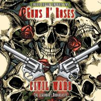 Cover Guns N' Roses - Civil Wars - The Legendary Broadcasts