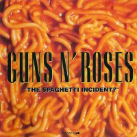 Cover Guns N' Roses - The Spaghetti Incident?