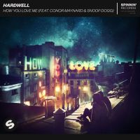 Cover Hardwell feat. Conor Maynard & Snoop Dogg - How You Love Me