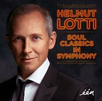 Cover Helmut Lotti with the Golden Symphonic Orchestra - Soul Classics In Symphony