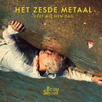 Cover Het Zesde Metaal - Geef mie nen dag