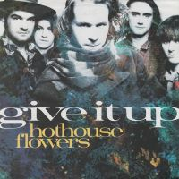 Cover Hothouse Flowers - Give It Up