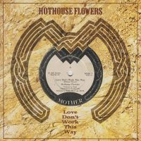 Cover Hothouse Flowers - Love Don't Work This Way