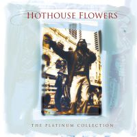 Cover Hothouse Flowers - The Platinum Collection