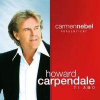 Cover Howard Carpendale - Ti amo - Carmen Nebel präsentiert