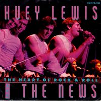 Cover Huey Lewis And The News - The Heart Of Rock & Roll