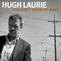 Cover Hugh Laurie - You Don't Know My Mind