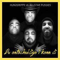 Cover Hunzgrippe vs. Allstar Pussies - Du entschuldige i kenn di