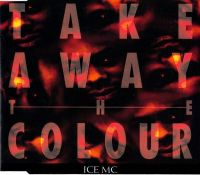 Cover Ice MC - Take Away The Colour