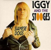 Cover Iggy And The Stooges - Siamese Dogs